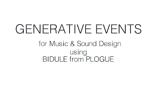 Generative Music & Sound Design using BIDULE
