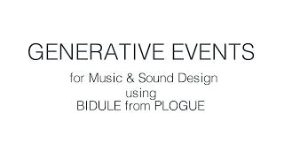 Generative Music & Sound Design using BIDULE