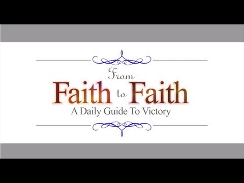 July 8, From Faith to Faith Daily Devotional, Protected By Love