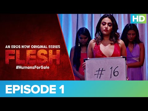 FLESH | Episode 01 | An Eros Now Original Series | Streaming Now