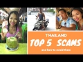 Thailand : Top 5 scams !