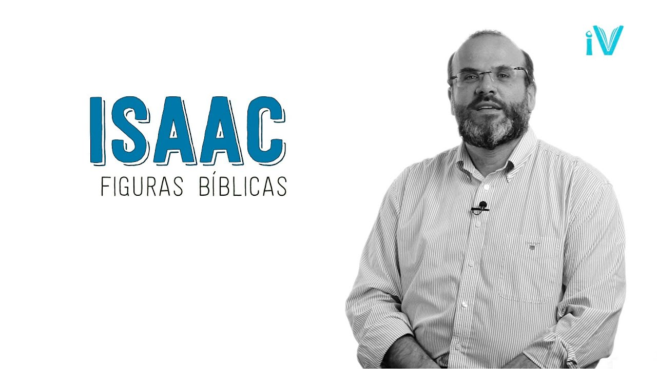 Isaac - Especial Figuras Bíblicas