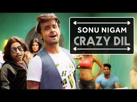 Sonu nigam,s Crazy Dil - 2016