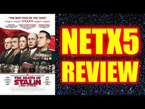 The Death Of Stalin - NETX5 Review