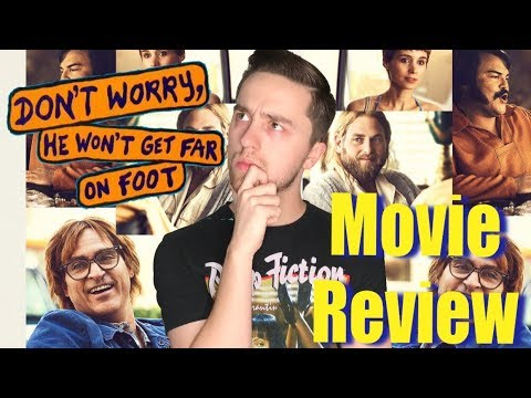 Don't Worry, He Won't Get Far On Foot - Movie Review