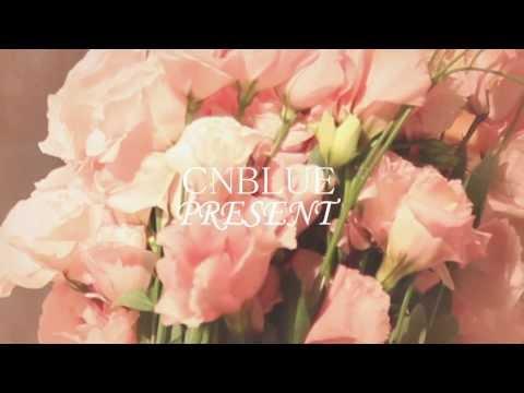 CNBLUE 2013 JAPAN BEST ALBUM [PRESENT] TEASER Part1