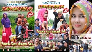 Video Film Comedy Aceh EUMPANG BREUH ( Pemuda Kaca Minyeuk Oek ) Full Movie HD Quality2016 MP3, 3GP, MP4, WEBM, AVI, FLV September 2018