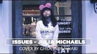 Video Issues - Julia Michaels ( Cover by Ghea Indrawari ) MP3, 3GP, MP4, WEBM, AVI, FLV Juli 2018