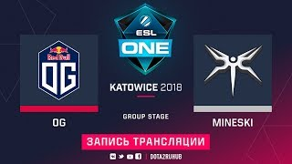 OG vs Mineski, ESL One Katowice, game 1 [Maelstorm, LighTofHeaveN]