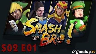 Smash ton Bro ! - S02 E01