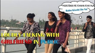 Video Talking LOUDLY With GIRLFRIEND In PUBLIC [] Prank In India 2017 Gone Hilarious MP3, 3GP, MP4, WEBM, AVI, FLV Juli 2018