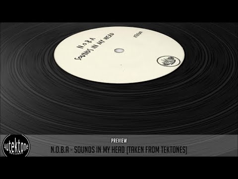 N.O.B.A - Sounds In My Head (Original Mix) - Official Preview (Taken from Tektones)