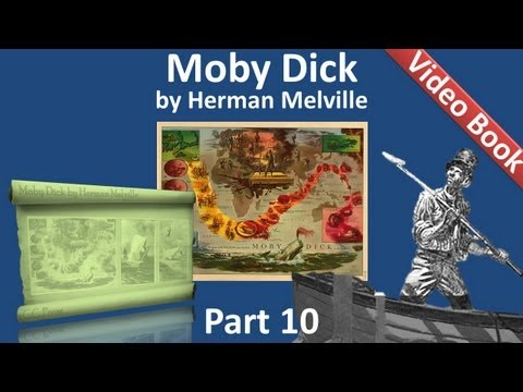 Part 10 - Moby Dick Audiobook by Herman Melville (Chs 124-135)