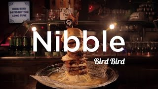 Nibble: Bird Bird's Burger