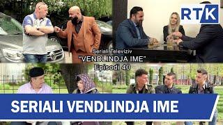 Seriali - ``Vendlindja Ime`` episodi 40 18.05.2019