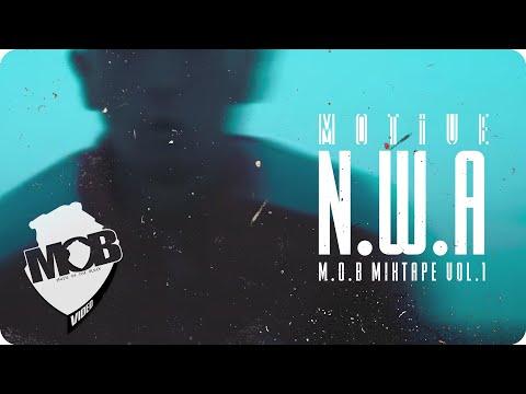 Motive - NWA (Official Video) [MOB MIXTAPE VOL.1]