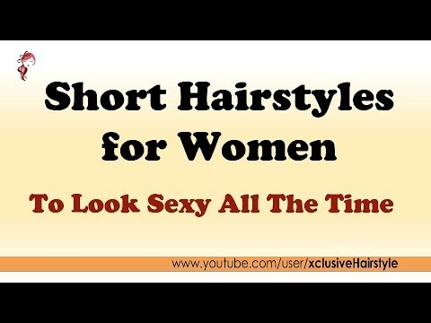 Short hairstyles women To Look Sexy All The Time