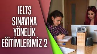 IELTS Sınavına Yönelik Eğitimlerimiz 2