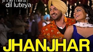 Video Jhanjhar - Jihne Mera Dil Luteya | Gippy Grewal, Diljit Dosanjh & Neeru Bajwa | Bhinda Aujla MP3, 3GP, MP4, WEBM, AVI, FLV Agustus 2018
