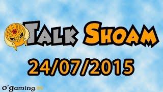 Talk Shoam du 24/07/2015