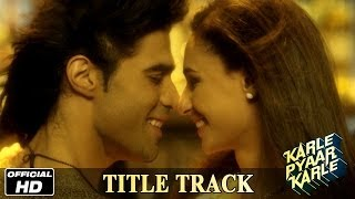 Title Track - Official Song - Karle Pyaar Karle