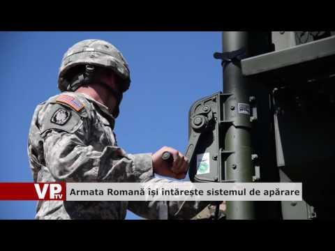Armata Română își întărește sistemul de apărare