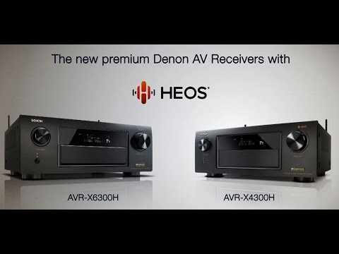Denon AVR-X6300H and AVR-X4300H with HEOS | The New Heart of Your Wireless Network