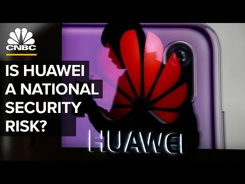 Why The US Thinks Huawei Is A National Security Threat