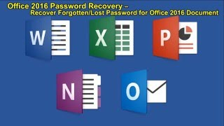 Office 2016 Password Recovery - Recover Forgotten/Lost  Password for Office 2016 Document