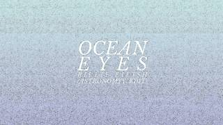 Billie Eilish - Ocean Eyes (Astronomyy Edit)