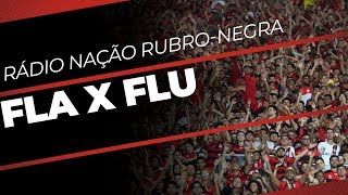 AO VIVO - RÁDIO NAÇÃO RUBRO-NEGRA  FLAMENGO x FLUMINENSE