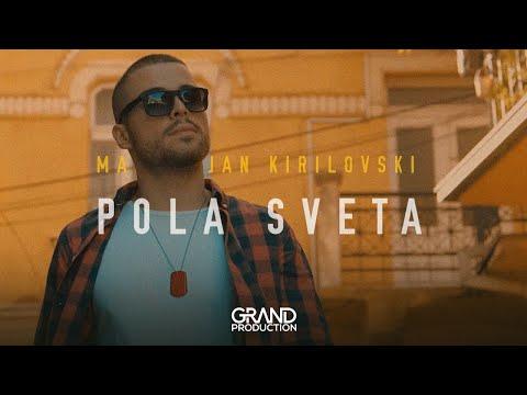 Pola sveta - Martinijan Kirilovski - nova pesma i tv spot