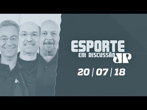 Esporte em Discussão - 20/07/18