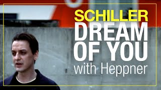 Schiller Mit Heppner Dream Of You retronew