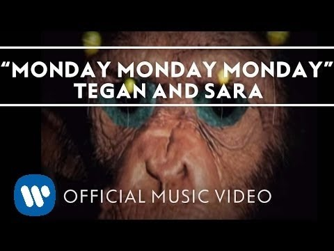 Tegan and Sara – Monday Monday Monday