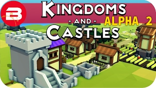 Kingdoms and Castles Gameplay: NEW ALPHA 2!! #5 - Lets Play Kingdoms & Castle Alpha City Building