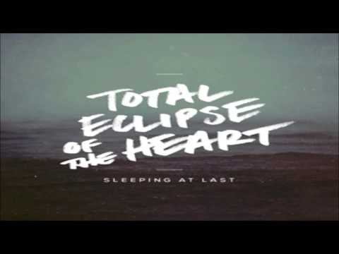 Total Eclipse Of The Heart – Sleeping At Last