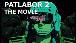 Patlabor 2 - the movie you forgot about?