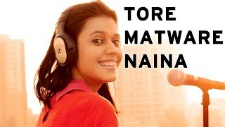 Tore Matware Naina - Maatibaani feat. JoyShanti