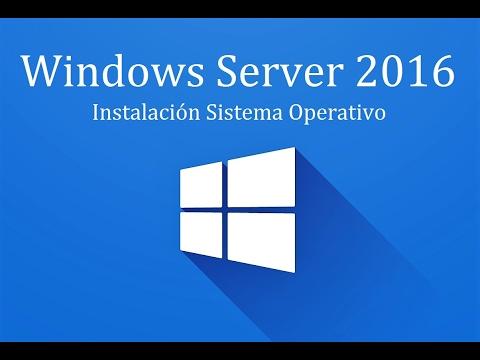 Windows Server 2016 - 1. Instalacion Sistema Operativo