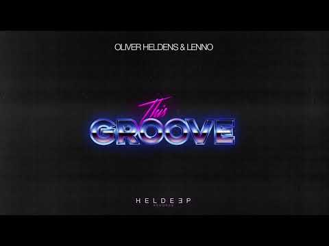 Oliver Heldens  Lenno This Groove