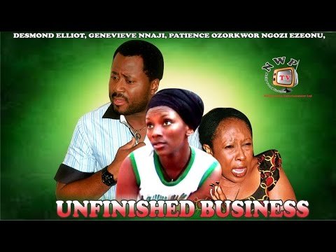 Unfinished Business  - Nigerian Nollywood Movie