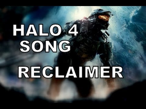 Halo 4 Song - Reclaimer