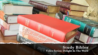 Study Bibles: Dellight In The Word ~ Episode 12