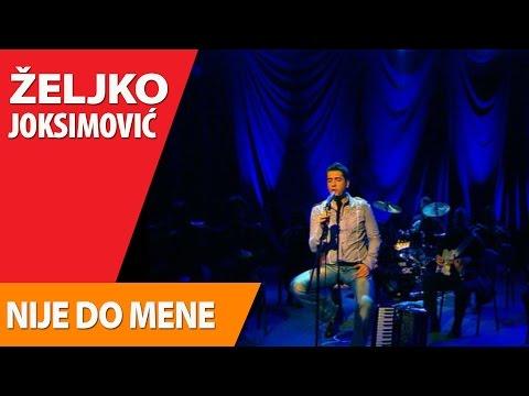 Željko Joksimović – Nije do mene i Devojka