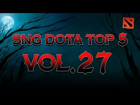 SNG Dota Top 5 vol.27