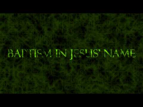 Baptism In Jesus' Name – A Fresh Look [HD]