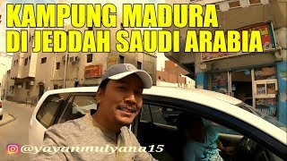Video MENELUSURI KAMPUNG MADURA DI JEDDAH SAUDI ARABIA part2 MP3, 3GP, MP4, WEBM, AVI, FLV Februari 2019