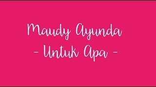Video Lirik Lagu Maudy Ayunda Untuk Apa MP3, 3GP, MP4, WEBM, AVI, FLV November 2018