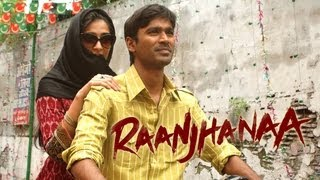 Raanjhanaa - Theatrical Trailer